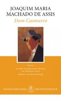Dom Casmurro: Roman - Joaquim Maria Machado de Assis