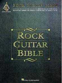 Rock Guitar Bible - Hal Leonard Publishing Company