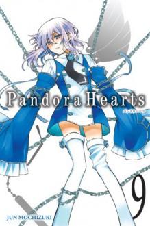 PandoraHearts, Vol. 9 - Jun Mochizuki