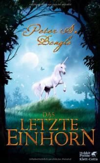 Das letzte Einhorn - Zwei Herzen (The Last Unicorn, #1, #2) - Peter S. Beagle