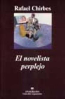 El Novelista Perplejo - Rafael Chirbes