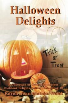 Halloween Delights Cookbook - Karen Jean Matsko Hood