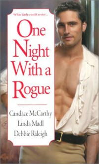 One Night With a Rogue - Candace McCarthy, Linda Madl, Debbie Raleigh