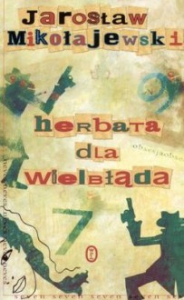 Herbata dla wielbłąda, czyli sprawy i sprawki detektywa McCoya - Jarosław Mikołajewski