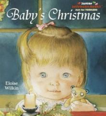 Baby's Christmas (Jellybean Books) - Eloise Wilkin