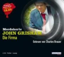 Die Firma. 4 CDs . Mordskerle - John Grisham;Charles Brauer