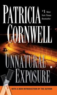 Unnatural Exposure - Patricia Cornwell