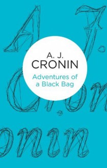 Adventures of a Black Bag (Bello) - A.J. Cronin