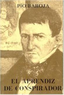 El aprendiz de conspirador - Pío Baroja