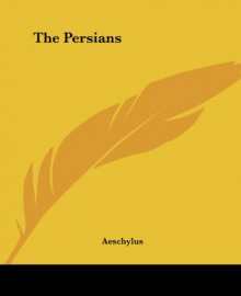 The Persians - Aeschylus