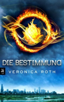 Die Bestimmung - Veronica Roth,Petra Koob-Pawis