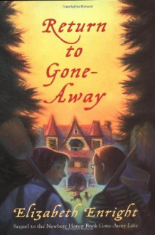 Return to Gone-Away (Gone-Away Lake Books) - Elizabeth Enright