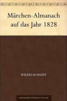 Märchen-Almanach auf das Jahr 1828 - Wilhelm Hauff