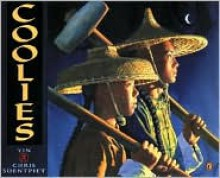 Coolies - Yin, Lee Patricia Gauch (Editor), Chris Soentpiet (Illustrator)