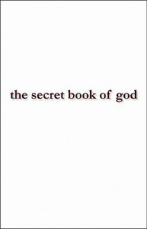 The Secret Book of God - Richard Lance Williams