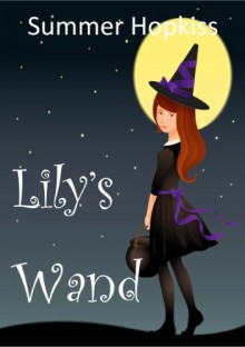 Lily's Wand - Summer Hopkiss