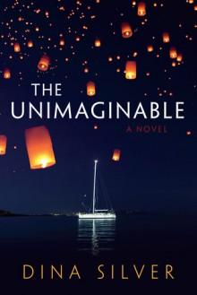 The Unimaginable - Dina Silver