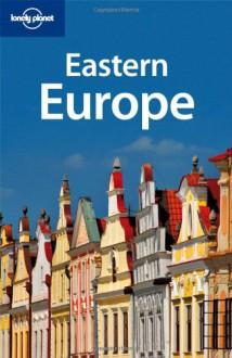 Eastern Europe - Mara Vorhees, Lonely Planet