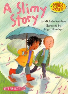 A Slimy Story - Michelle Knudsen