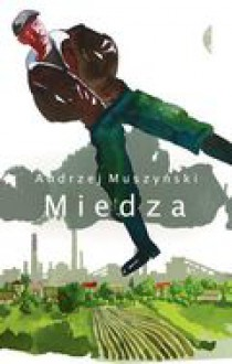 Miedza - Muszyński Andrzej
