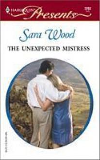 The Unexpected Mistress - Sara Wood