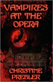 Vampires at the Opera - Christine Prebler