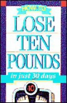 How to Lose Ten Pounds in Just 30 Days - Neil Taylor