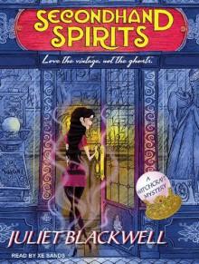 Secondhand Spirits (Audiobook, Unabridged) - Juliet Blackwell, Xe Sands