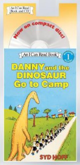 Danny and the Dinosaur Go to Camp Book and CD: Danny and the Dinosaur Go to Camp Book and CD - Syd Hoff