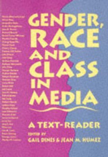 Gender, Race, And Class In Media: A Text Reader - Gail Dines