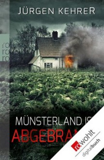 Münsterland ist abgebrannt (German Edition) - Jürgen Kehrer