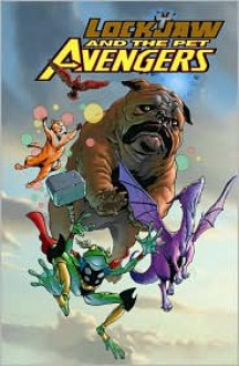Lockjaw and the Pet Avengers - Chris Eliopoulis, Ig Guara, Colleen Coover, Chris Eliopoulis