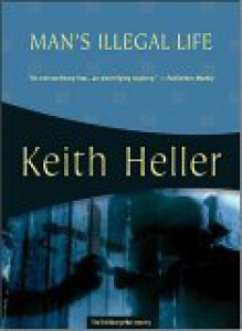 Man's Illegal Life: The First George Man Mystery - Keith Heller
