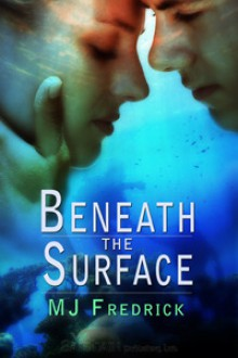 Beneath the Surface - M.J. Fredrick