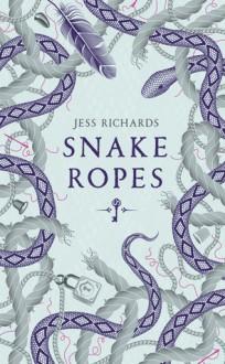 Snake Ropes - Jess Richards