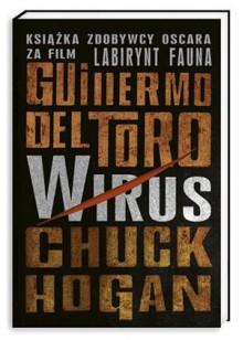 Wirus - Chuck Hogan, Guillermo del Toro