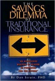 The Savings Dilemma of Traditional Insurance - Dan Strain