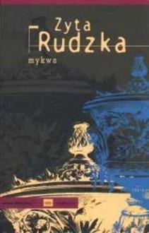 Mykwa - Zyta Rudzka