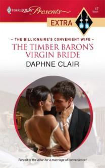 The Timber Baron's Virgin Bride - Daphne Clair