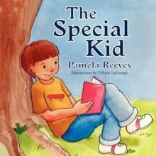 The Special Kid - Pamela Reeves, Tiffany LaGrange
