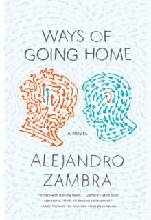 Ways of Going Home - Alejandro Zambra,Megan McDowell