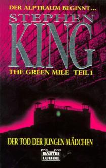 The Green Mile, Teil 1: Der Tod der jungen Mädchen - Stephen King, Joachim Honnef