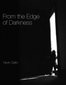 From the Edge of Darkness - Kevin Saito