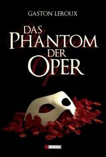 Das Phantom der Oper - Gaston Leroux