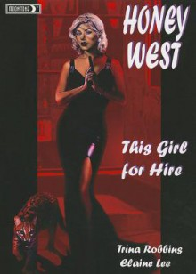 Honey West: This Girl for Hire - Elaine Lee, Trina Robbins, Lori Gentile, Cynthia Martin, Malcolm McClinton