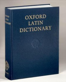 Oxford Latin Dictionary - P.G.W. Glare