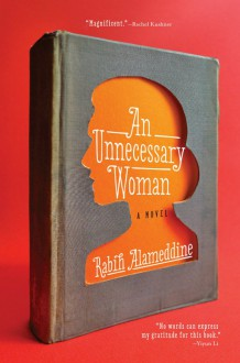 An Unnecessary Woman - Rabih Alameddine