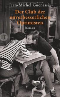 Der Club der unverbesserlichen Optimisten: Roman (insel taschenbuch) - Jean-Michel Guenassia