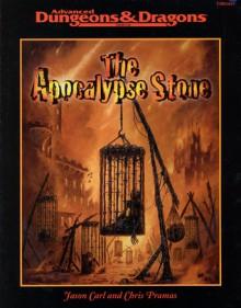 The Apocalypse Stone (Advanced Dungeons & Dragons Adventure) - Jason Carl, Chris Pramas