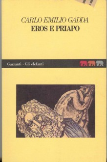 Eros e Priapo (Da furore a cenere) - Carlo Emilio Gadda